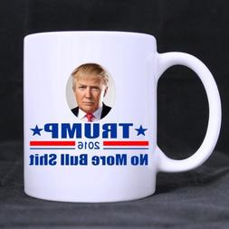 Cool TRUMP 2016 NO MORE BULL SHIT Ceramic Coffee Mug Tea Cup