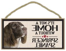 Wood Sign: It's Not A Home Without A SPRINGER SPANIEL | Dogs